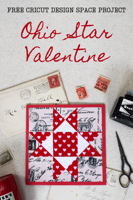 Ohio Star Quilt Valentine with Cricut